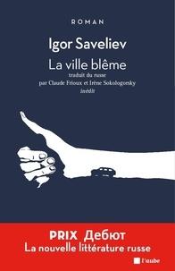 Igor Saveliev - La ville blême - Une histoire d'auto-stop.