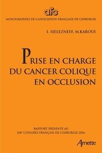 Igor Sielezneff et Mehdi Karoui - Prise en charge du cancer colique en occlusion.