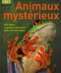 Igor Siwanowicz - Animaux mystérieux - Des bêtes vraiment curieuses sous tous les angles.