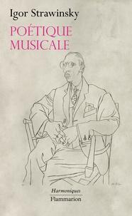 Igor Strawinsky - Poétique musicale - Sous forme de six leçons.