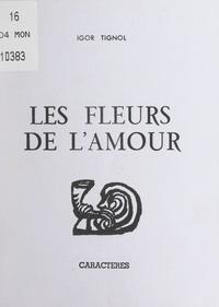 Igor Tignol et Jacques Eladan - Les fleurs de l'amour.