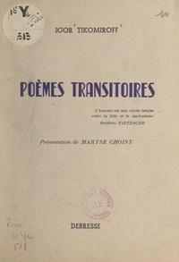 Igor Tikomiroff et Maryse Choisy - Poèmes transitoires.