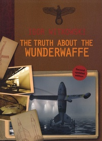 Igor Witkowski - The Truth about the Wunderwaffe.
