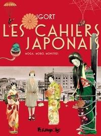 Igort - Les cahiers japonais - Moga, mobo, monstres.
