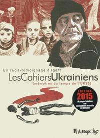 Igort - Les Cahiers Ukrainiens - Mémoires du temps de l'URSS.