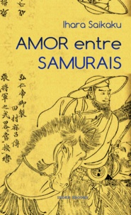 Ihara Saikaku - Amor entre Samurais.