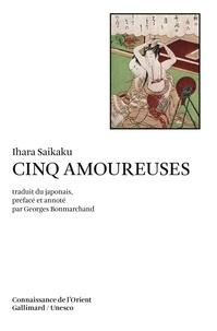 Ihara Saikaku - Cinq amoureuses.
