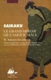 Ihara Saikaku - Le grand miroir de l'amour mâle Tome 2 : Amours des acteurs.