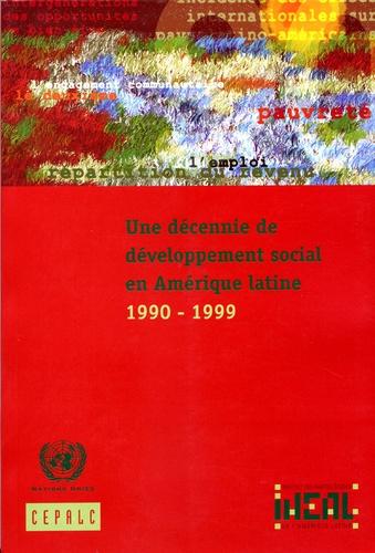 IHEAL - Une décennie de développement social en Amérique latine : 1990-1999.