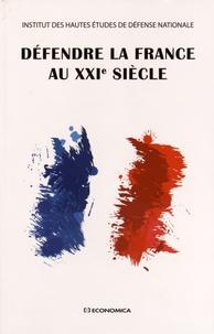 IHEDN et Bernard de Courrèges d'Ustou - Défendre la France au XXIe siècle.