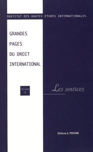 IHEI - Grandes pages du droit international - Volume 2, Les sources.