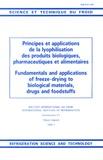 IIF-IIR - Principes et applications de la lyophilisation des produits biologiques, pharmaceutiques et alimentaires.