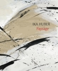 Ika Huber – Paysage.