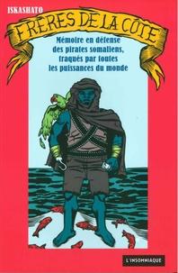 Ikashato - Frères de la côte - Mémoire en défense des pirates somaliens, traqués par toutes les puissancse du monde.
