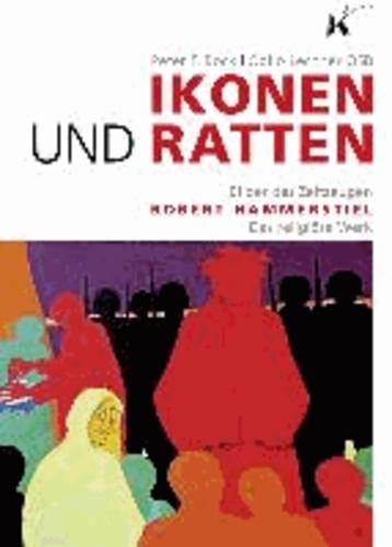 Ikonen und Ratten - Bilder des Zeitzeugen Robert Hammerstiel - Das religiöse Werk.
