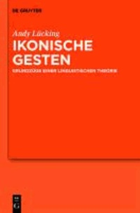Ikonische Gesten - Grundzüge einer linguistischen Theorie.
