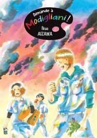 Ikue Aizawa - Demande à Modigliani Tome 3 : .