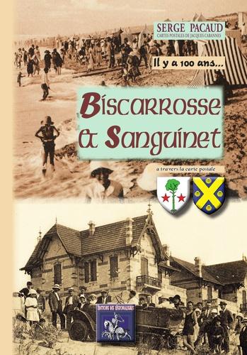 Serge Pacaud - Il y a cent ans, Biscarosse et Sanguinet - à travers la carte postale.