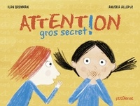 Ilan Brenman et Anuska Allepuz - Attention gros secret !.