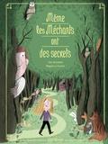 Ilan Brenman et Magali Le Huche - Même les méchants ont des secrets.