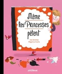 Ilan Brenman et Magali Le Huche - Même les princesses pètent.