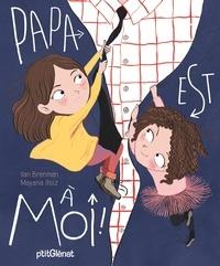 Ilan Brenman et Mayana Itoïz - Papa est à moi !.