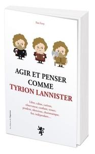 Ilan Ferry - Agir et penser comme Tyrion Lannister.