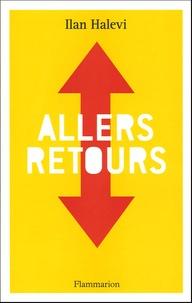 Ilan Halevi - Allers-retours.