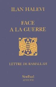 Ilan Halevi - Face à la guerre - Lettre de Ramallah.