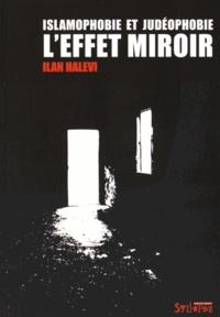 Ilan Halevi - Islamophobie et judéophobie - L'effet miroir.