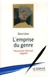 Ilana Löwy - L'emprise du genre - Masculinité, féminité, inégalité.