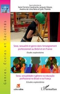 Ilane Ferreira Cavalcante et Jacques Gleyse - Sexe, sexualité et genre dans l'enseignement professionnel au Brésil et en France.