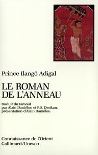 Ilango Adigal - Le Roman de l'anneau - Shilappadikâram.