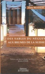Ilany Betsalel - Des sables du Néguev aux brumes de la Suisse.