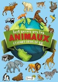 Tout savoir sur les animaux et leurs lieux de vie.pdf