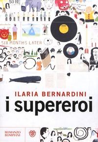 Ilaria Bernardini - I Supereroi.