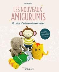 Ilaria Caliri - Les nouveaux amigurumis - 15 tutos d'animaux à crocheter.