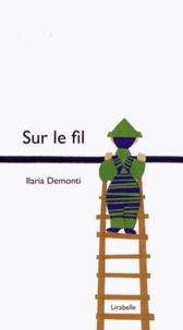 Ilaria Demonti - Sur le fil.