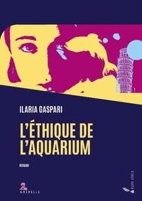 Ilaria Gaspari - L'éthique de l'aquarium.