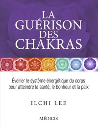 Ilchi Lee - La guérison des chakras.