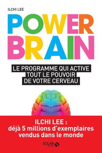 Power Brain. Le programme qui active tout le pouvoir de votre cerveau