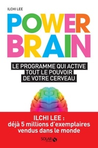 Ilchi Lee - Power Brain - Le programme qui active tout le pouvoir de votre cerveau.