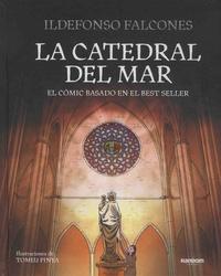 Ildefonso Falcones et Tomeu Pinya - La catedral del mar.