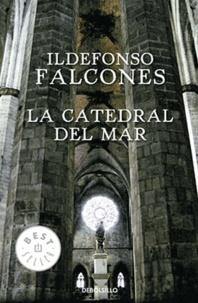 Ildefonso Falcones - La catedral del mar.