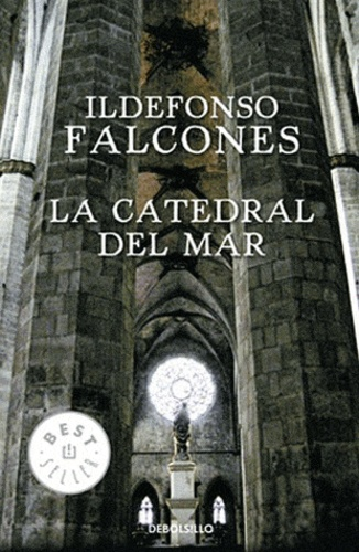 Ildefonso Falcones - La catedral del mar.