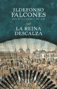 Ildefonso Falcones - La Reina Descalza.
