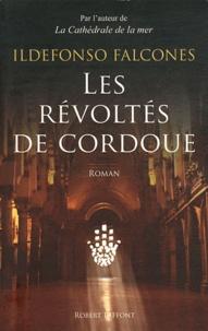 Ildefonso Falcones - Les révoltés de Cordoue.