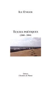 Ile Eniger - Textes poétiques (2000-2004).