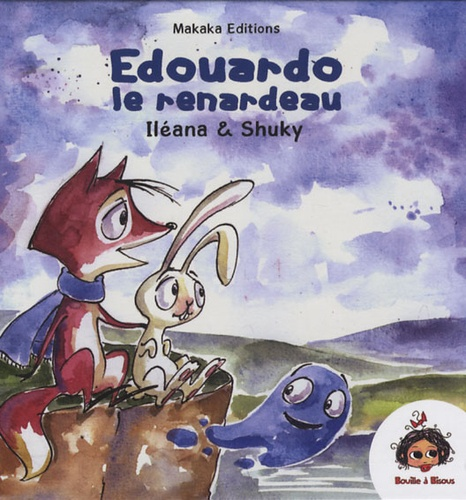 Iléana et  Shuky - Edouardo le renardeau.