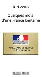 Ilf-Eddine - Quelques mois d'une France lointaine.